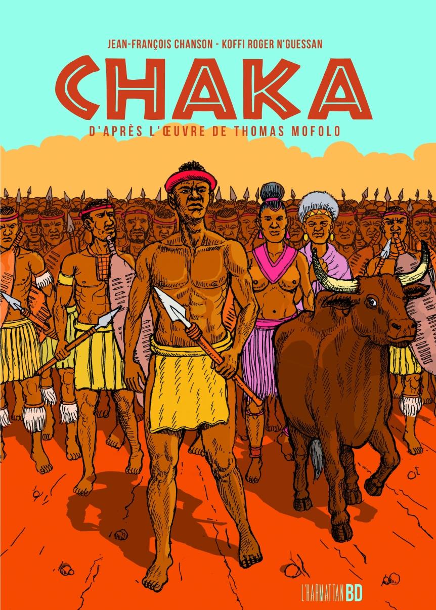 Chaka, d'après l'oeuvre de Thomas Mofolo (2017) – Jean-François Chanson et Koffi-RogerN'guessan