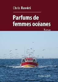 Parfum de femmes océanes – Chris Ravéri –2018