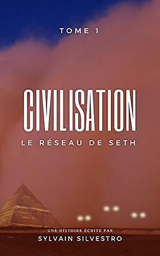 Civilisation – Le réseau de Seth – Tome 1 Sylvain Sylvestro2018