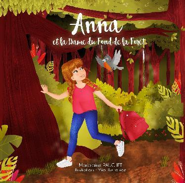 Anna et la dame du fond de la forêt – Marjolaine Pauchet – Illustration : Miia Illustratrice –2018