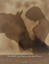 Hazadef, le crépuscule des Dhals – Ana Kori –2018
