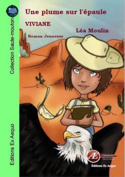 Une plume sur l'épaule – Viviane – Illustrations Lea Moulin –2018