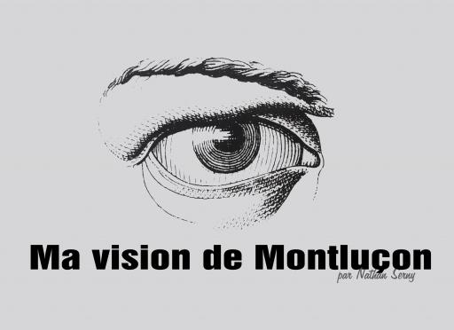 Ma vision de Montluçon – NathanSerny