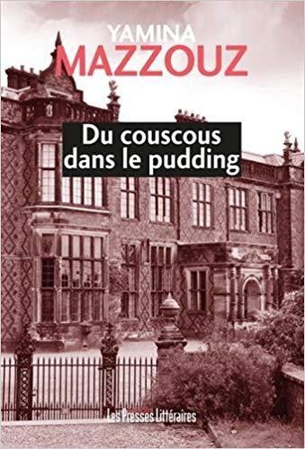 Du couscous dans le pudding – Yamina Mazzouz –2016