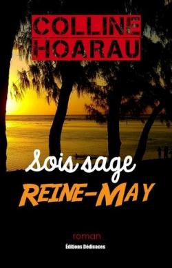 Sois sage, Reine-May – Colline Hoarau – 2016