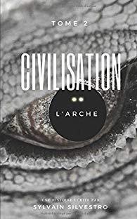 Civilisation Tome 2 – L'arche- Sylvain Sylvestro –2018