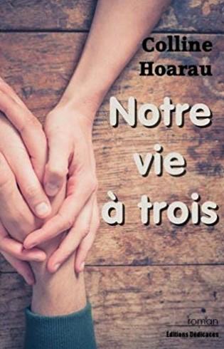 Notre vie à trois – Colline Hoarau –2015