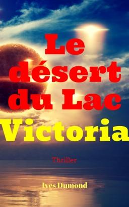 Le désert du lac Victoria – Ives Dumond –2018