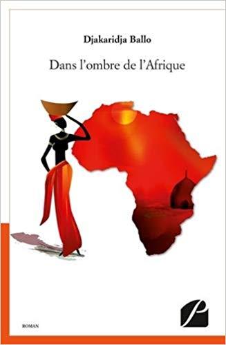 Dans l'ombre de l'Afrique – Djakaridja Ballo –2017