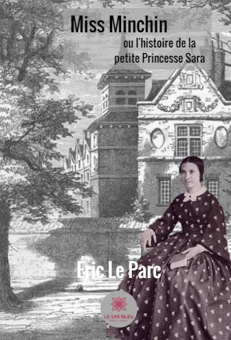Miss Minchin ou l'histoire de la princesse Sara – Eric Le Parc –2018