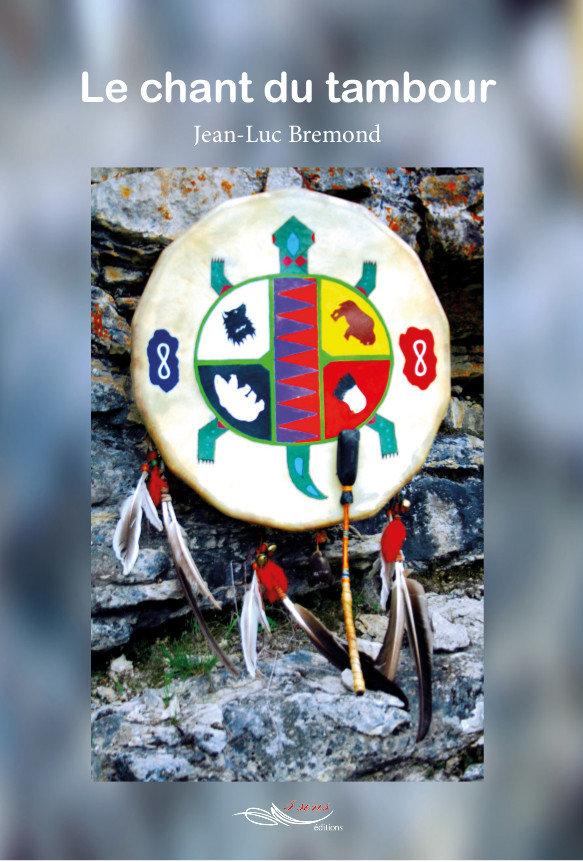 Le chant du tambour -Jean-Luc Bremond –2017