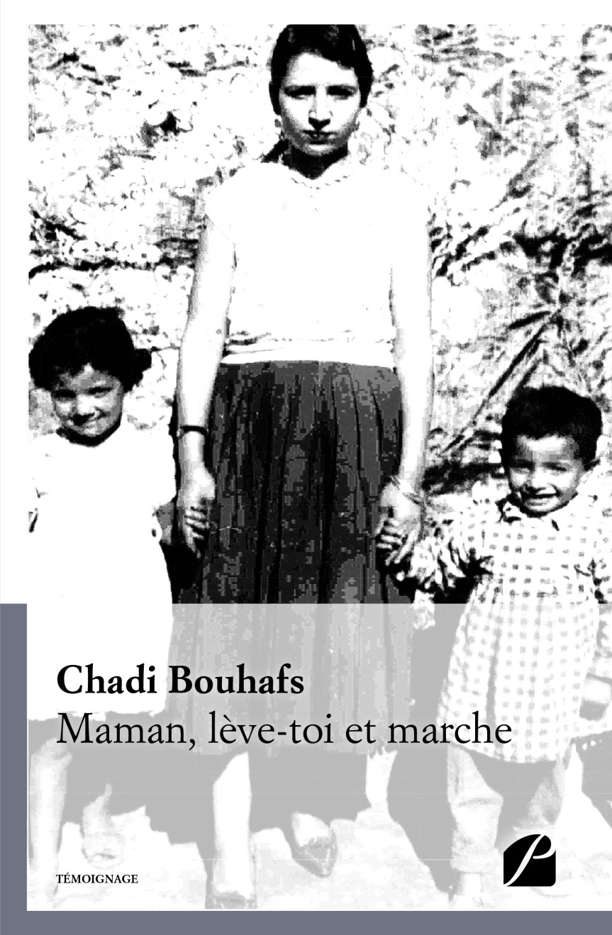 Maman, lève-toi et marche – Chadi Bouhafs –2018