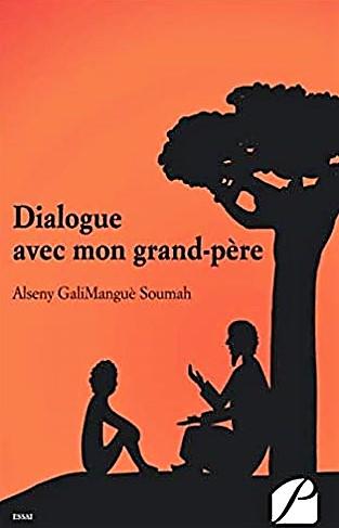 Dialogue avec mon grand-père – Alseny GaliManguèSoumah