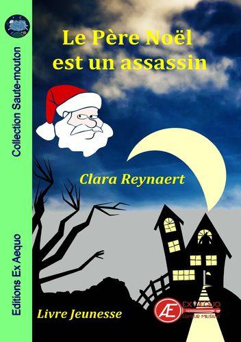 Le père Noël est un assassin – Clara Reynaert –2018