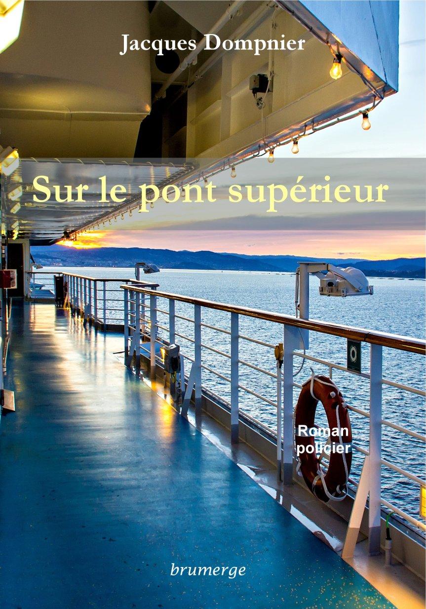 Sur le pont supérieur – Jacques Dompnier –2018