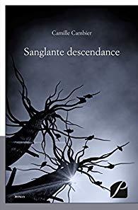 Sanglante descendance – Camille Cambier –2017