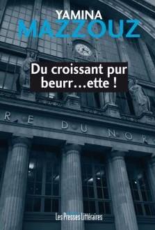 Du croissant pur beurr…ette! – Yamina Mazzouz –2018