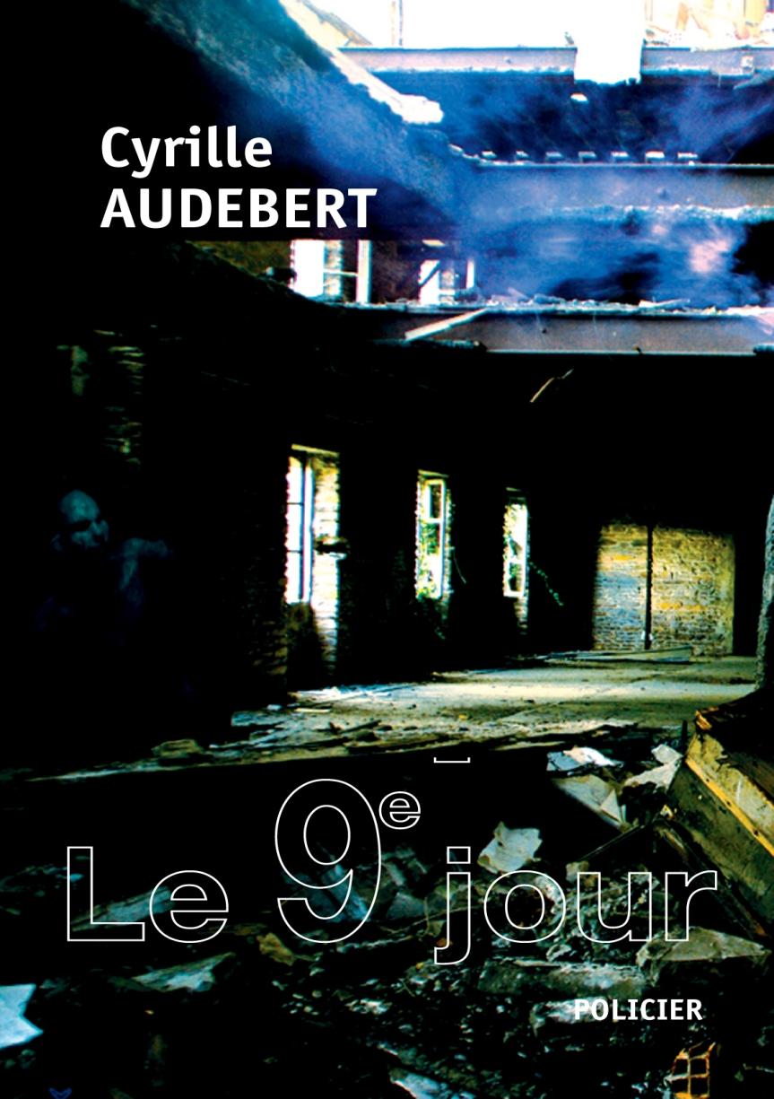 Le 9ème jour – Cyrille Audebert –2012
