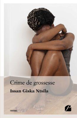 Crime de grossesse – Issan Giska Ntsila –2018