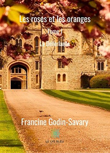 Les roses et les oranges – T.1 – La déferlante – Francine Godin-Savary –2018