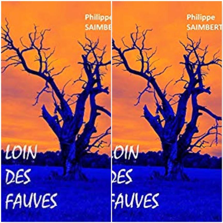 Loin des fauves – Philippe Saimbert –2018
