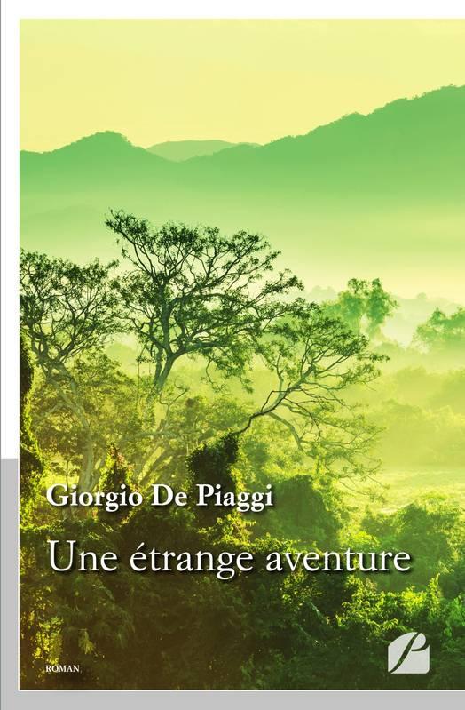 Une étrange aventure – Giorgio de Piaggi –2018
