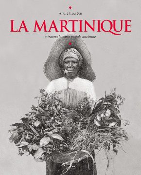 La Martinique à travers la carte postale ancienne – 2016