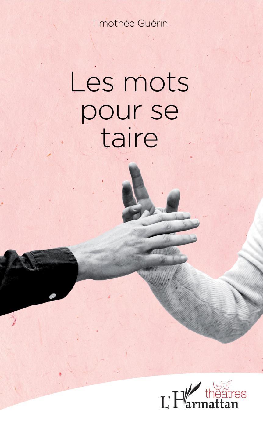 Les mots pour se taire – Timothée Guérin –2019
