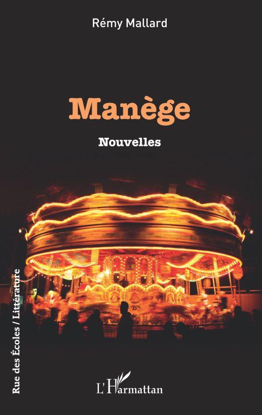 Manège – Rémy Mallard –2019
