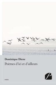 Poèmes d'ici et d'ailleurs - Dominique Diene