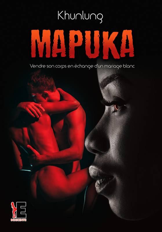 Mapuka – Vendre son corps en échange d'un mariage blanc – Khunlung –2018