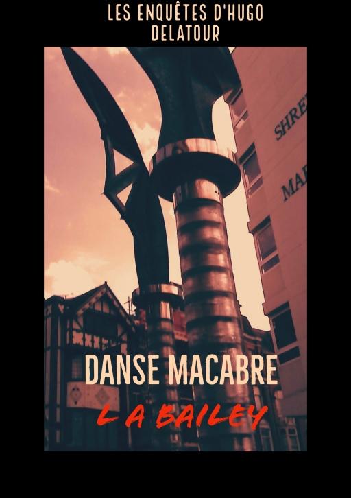 Danse macabre – Les enquêtes de Hugo Delatour – L.A. Bailey –2017