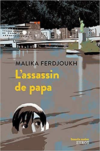L'assassin de papa – Malika Ferdjoukh –2010