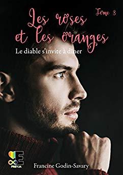 Les roses et les oranges – Le diable s'invite à dîner – Francine Godin-Savary-2018