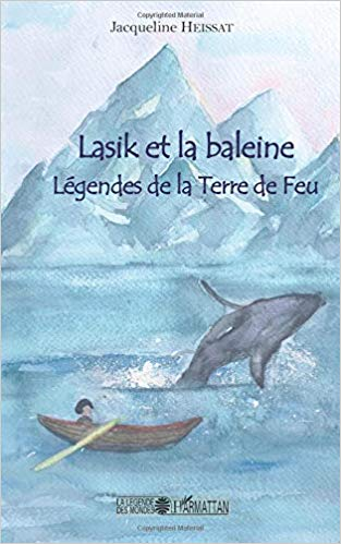 Lasik et la baleine Légendes de la Terre de Feu – Jacqueline Heissat –2019