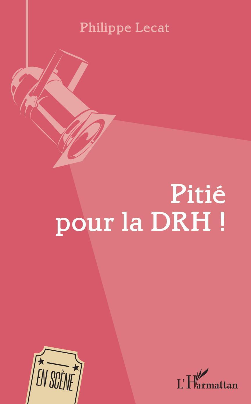 Pitié pour la DRH! – Philippe Lecat –2019