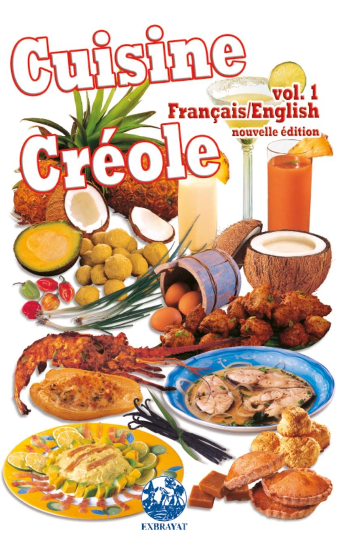 Cuisine créole Vol. 1 Français/English – Exbrayat –2012