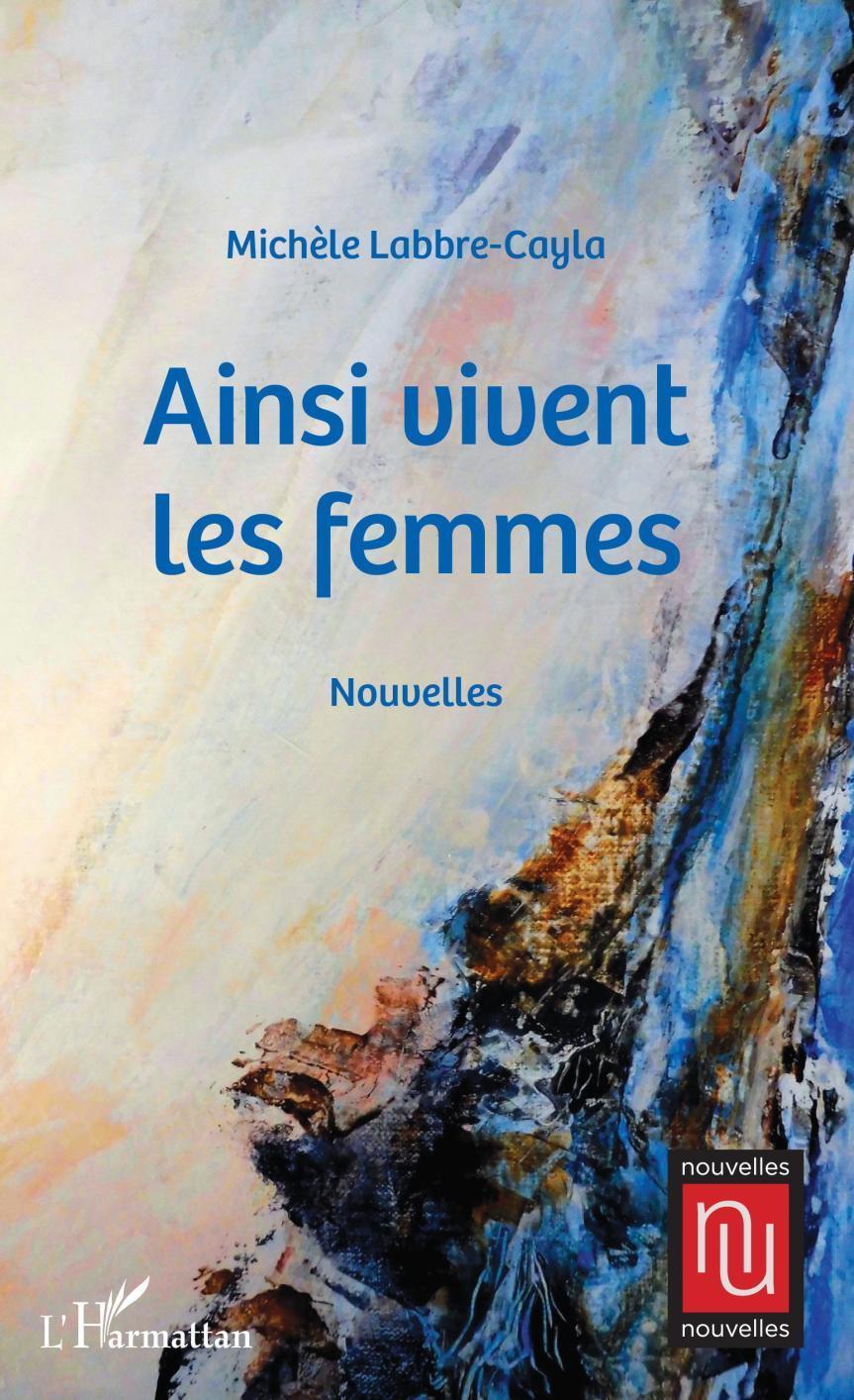 Ainsi vivent les femmes – Michèle Labbre-Cayla –2019