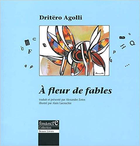 A fleur de fables – Dritëro Agolli –2010