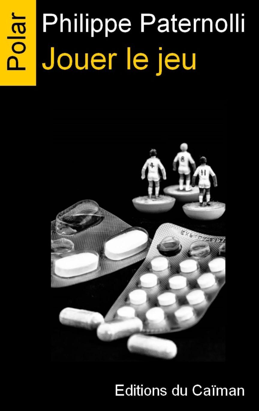 Jouer le jeu – Philippe Paternolli –2019