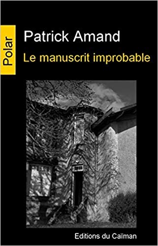 Le manuscrit improbable – Patrick Amand – 2019