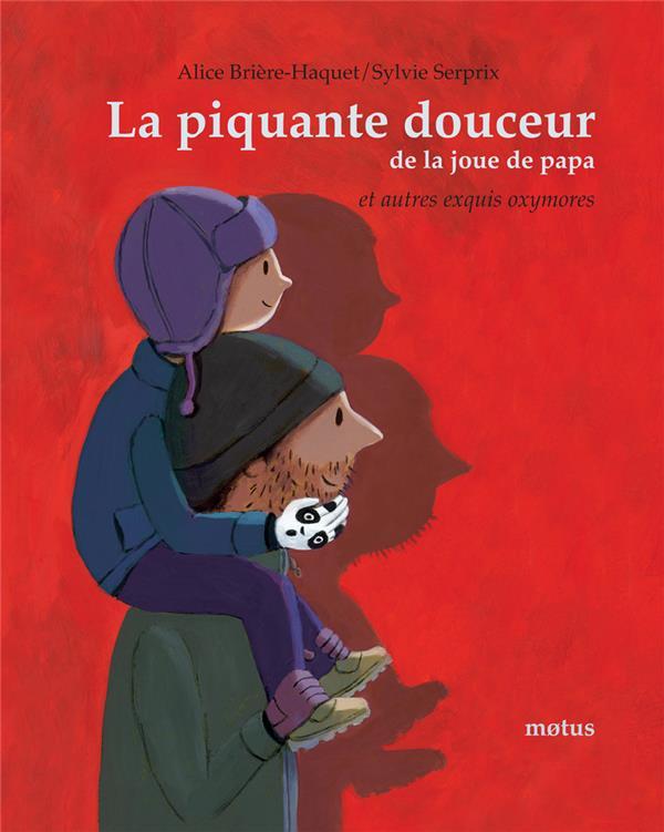 La piquante douceur de la joue de papa – Alice Brière-Haquet/Sylvie Serprix –2019