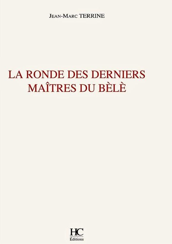 La ronde des derniers Maîtres du Bèlè – Jean-Marc Terrine –2015