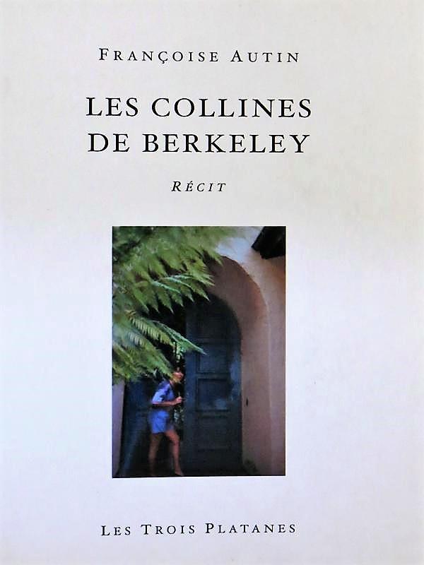 Les collines de Berkeley – Françoise Autin –2010