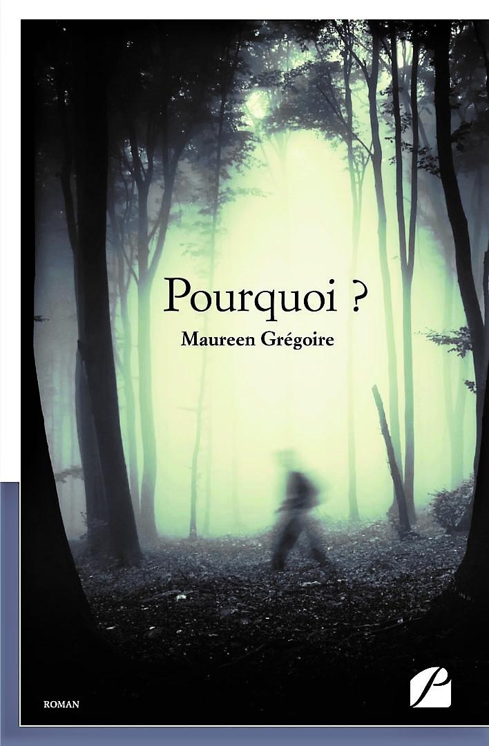 Pourquoi? – Maureen Grégoire –2019