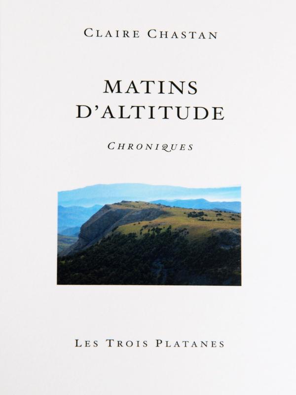 Matins d'altitude – Claire Chastan –2013